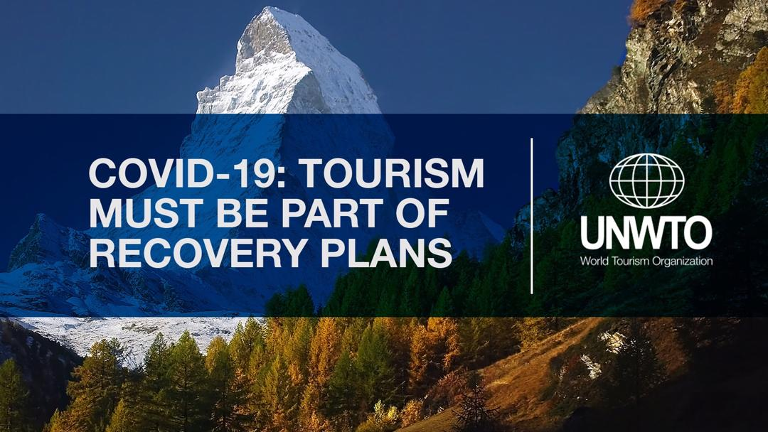 COVID-19: UNWTO implores Governments and International  Organisations to make Tourism part of recovery
